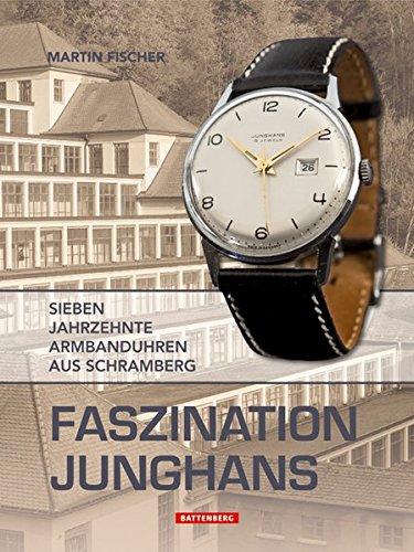 Faszination Junghans: Sieben Jahrzehnte Armbanduhren aus Schramberg