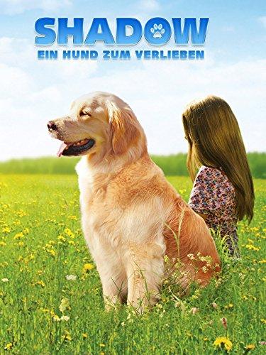 Shadow: Ein Hund zum Verlieben