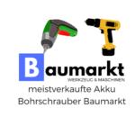 Akku Bohrschrauber Baumarkt Vergleich