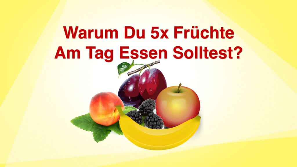 Warum 5x Früchte am Tag