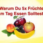 Warum 5x Früchte essen am Tag