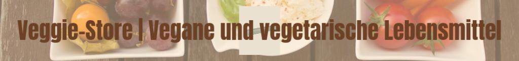 Veggie-Store _ Vegane und vegetarische Lebensmittel